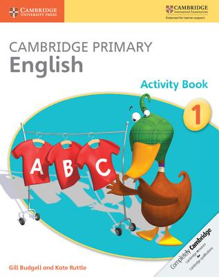 Cambridge Primary English Activity Book 1 - Budgell, Gill, and Ruttle, Kate