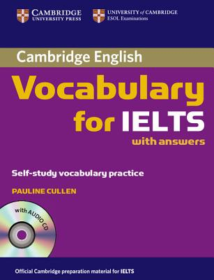 Cambridge Vocabulary for IELTS with Answers: Self-Study Vocabulary Practice - Cullen, Pauline