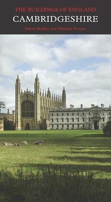 Cambridgeshire - Bradley, Simon, and Pevsner, Nikolaus