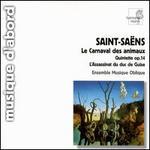 Camille Saint-Saëns: Le Carnaval des animaux; Quintette Op. 14; L'Assissinat du duc de Guise