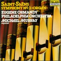 "Camille Saint-Saëns: Symphony No 3 ""Organ"" - Michael Murray (organ); Philadelphia Orchestra; Eugene Ormandy (conductor)"