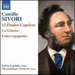 Camillo Sivori: 12 Études-Caprices; La Génoise; Folies Espagnoles