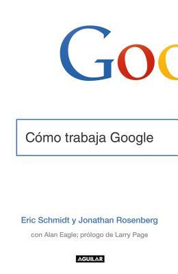 Camo Trabaja Google - Schmidt, Eric, and Rosenberg, Jonathan