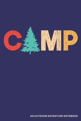 Camp an Outdoor Adventure Notebook: A Retro Blank Lined Journal - Publishing, Zen Studio