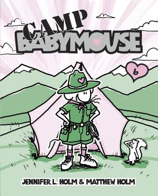 Camp Babymouse - Holm, Jennifer L, and Holm, Matthew