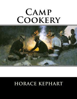 Camp Cookery - Kephart, Horace