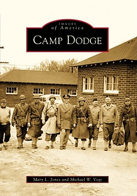 Camp Dodge - Jones, Mary L, and Vogt, Michael W