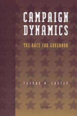 Campaign Dynamics: The Race for Governor - Carsey, Thomas M