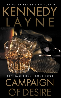 Campaign of Desire: CSA Case Files 4 - Layne, Kennedy