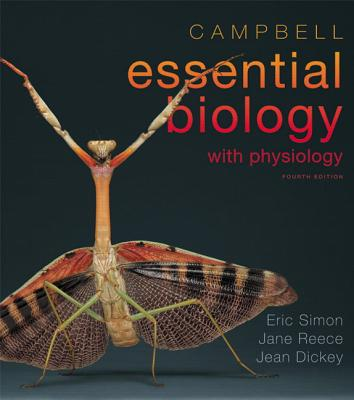 Campbell Essential Biology with Physiology with MasteringBiology - Simon, Eric J., and Reece, Jane B., and Dickey, Jean L.