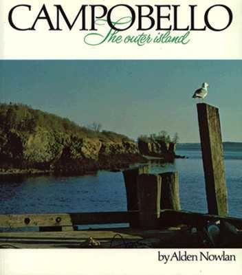 Campobello: The Outer Island - Nowlan, Alden