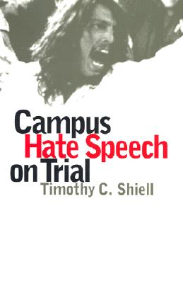 Campus Hate Speech on Trial - Shiell, Timothy C