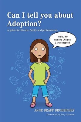 Can I tell you about Adoption?: A Guide for Friends, Family and Professionals - Brodzinsky, Anne Braff