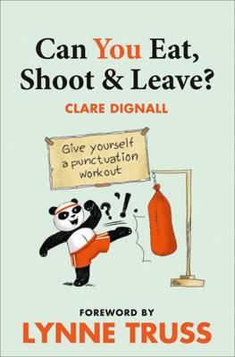 Can You Eat, Shoot & Leave? (Workbook) - Dignall, Clare, and Truss, Lynne