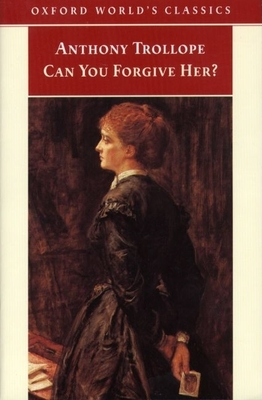 Can You Forgive Her? - Trollope, Anthony, and Swarbrick, Andrew (Editor), and St John-Stevas, Norman (Adapted by), and Flint, Kate (Introduction by)