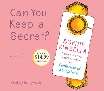 Can You Keep a Secret? - Kinsella, Sophie, and Gray, Emily (Read by)