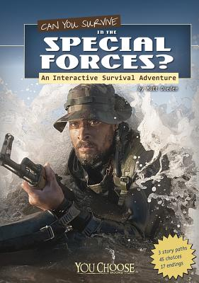 Can You Survive in the Special Forces?: An Interactive Survival Adventure - Doeden, Matt, and Puffer, Raymond L (Consultant editor)