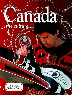 Canada: The Culture - Kalman, Bobbie