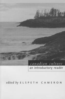 Canadian Culture: An Introductory Reader - Cameron, Elspeth (Editor)