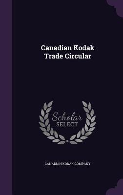 Canadian Kodak Trade Circular - Canadian Kodak Company (Creator)