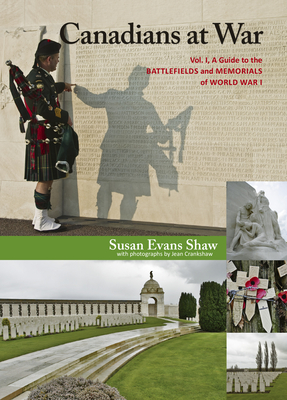 Canadians at War, Vol. 1: A Guide to the Battlefields and Memorials of World War I - Evans Shaw, Susan, and Crankshaw, Jean (Photographer)