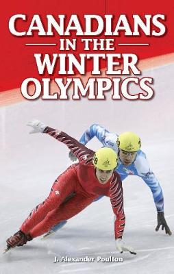 Canadians in the Winter Olympics - Poulton, J. Alexander