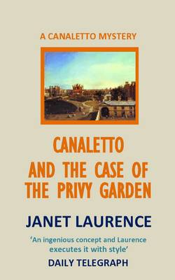 Canaletto and the Case of the Privy Garden - Laurence, Janet