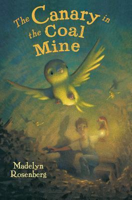 Canary in the Coal Mine - Rosenberg, Madelyn