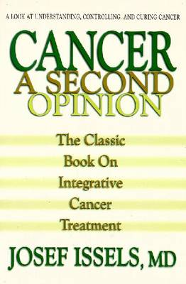 Cancer: A Second Opinion - Issels, Josef, M.D.
