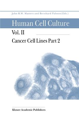 Cancer Cell Lines Part 2 - Masters, John (Editor), and Palsson, Bernhard O. (Editor)