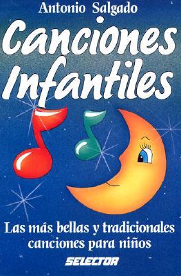 Canciones Infantiles: Las Mas Bellas Canciones Para Ninos - Salgado, Antonio