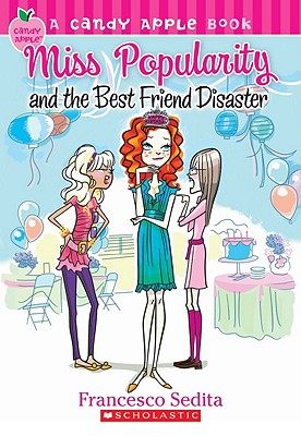 Candy Apple #30: Miss Popularity and the Best Friend Disaster - Sedita, Francesco