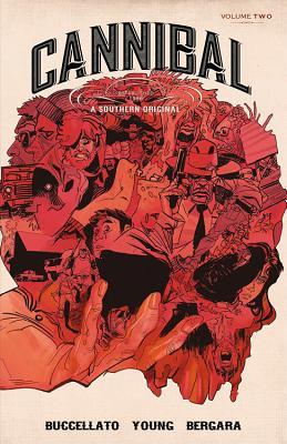 Cannibal Volume 2 - Buccellato, Brian, and Bergara, Matias