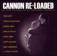 Cannon Re-Loaded: An All-Star Celebration of Cannonball Adderley - Tom Scott