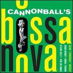 Cannonball's Bossa Nova/Cannonball Adderley [Bonus Tracks]