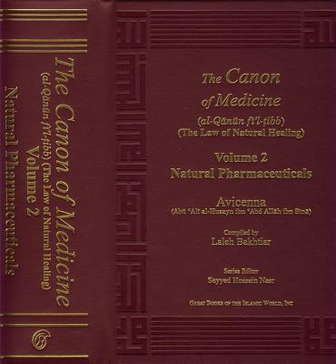 Canon of Medicine Volume 2: Natural Pharmaceuticals - Avicenna, and Bakhtiar, Laleh (Composer)
