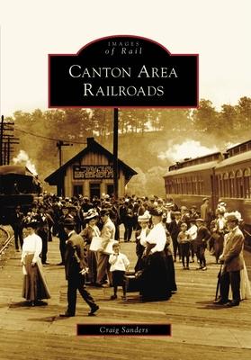 Canton Area Railroads - Sanders, Craig
