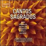 Cantos Sagrados: E?envalds, MacMillan, Musgrave, Tippett, Whitacre