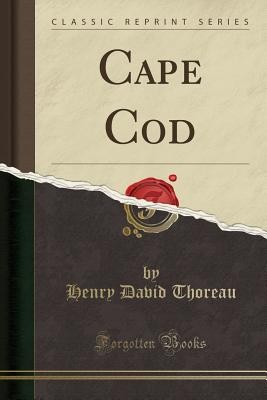 Cape Cod (Classic Reprint) - Thoreau, Henry David