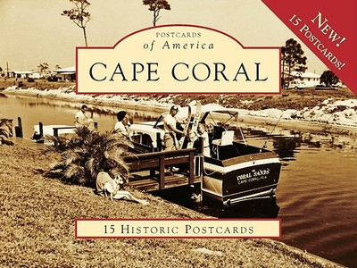 Cape Coral - Wadsworth, Chris, and Cull, Anne, and The, Cape Coral Historical Society