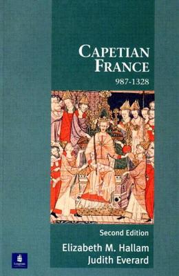 Capetian France 987-1328 - Hallam, Elizabeth M