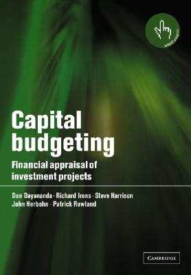 Capital Budgeting: Financial Appraisal of Investment Projects - Dayananda, Don
