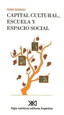 Capital Cultural, Escuela y Espacio Social - Bourdieu, Pierre, Professor