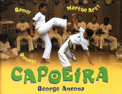 Capoeira: Game! Dance! Martial Art! - Ancona, George