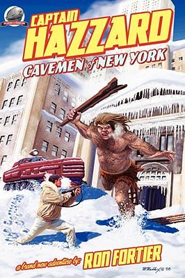 Captain Hazzard #4 - Cavemen of New York - Fortier, Ron