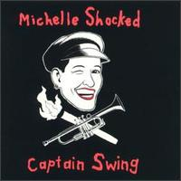 Captain Swing - Michelle Shocked