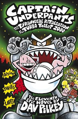 Captain Underpants and the Tyrannical Retaliation of the Turbo Toilet 2000 - Pilkey, Dav