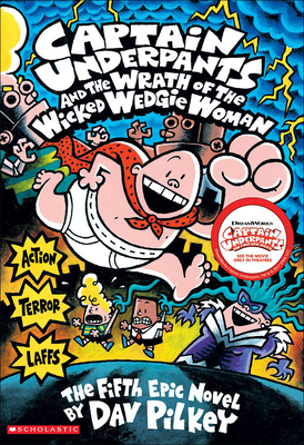 Captain Underpants and the Wrath of the Wicked Wedgie Woman -