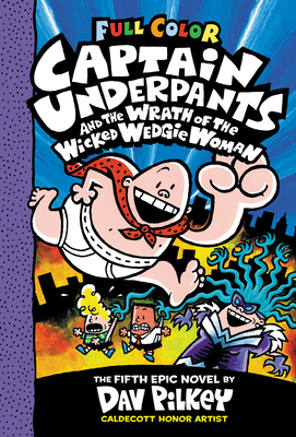 Captain Underpants and the Wrath of the Wicked Wedgie Woman - Pilkey, Dav, and Garibaldi, Jose