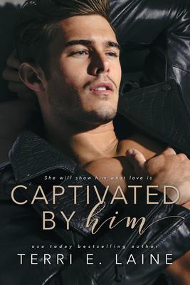 Captivated by Him - Laine, Terri E